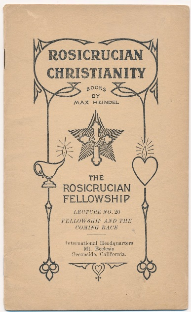 Rosicrucian Christianity Lecture No. 20. Fellowship and the Coming Race. Max HEINDEL.