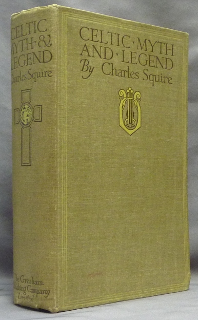 Celtic Myth and Legend Poetry and Romance. Celtic Myth, Charles SQUIRE.