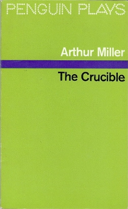 The Crucible. A Play in Four Acts. Arthur MILLER.