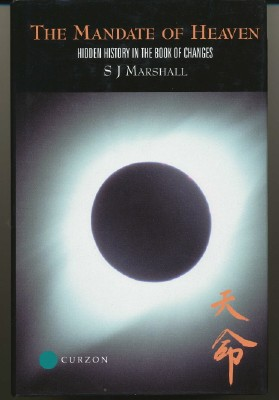 The Mandate of Heaven. Hidden History in the Book of Changes [ I Ching ]. Inscribed and, the author, ALS.