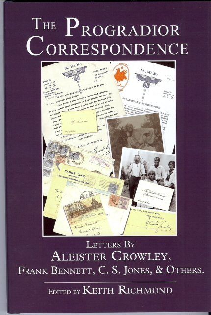 The Progradior Correspondence, Letters by Aleister Crowley, C. S. Jones, & Others. Aleister CROWLEY, Frank Bennett, Charles Stansfeld Jones, Leilah Waddell, Leah Hirsig, Keith Richmond.