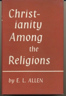 Christianity Among the Religions. E. L. ALLEN.