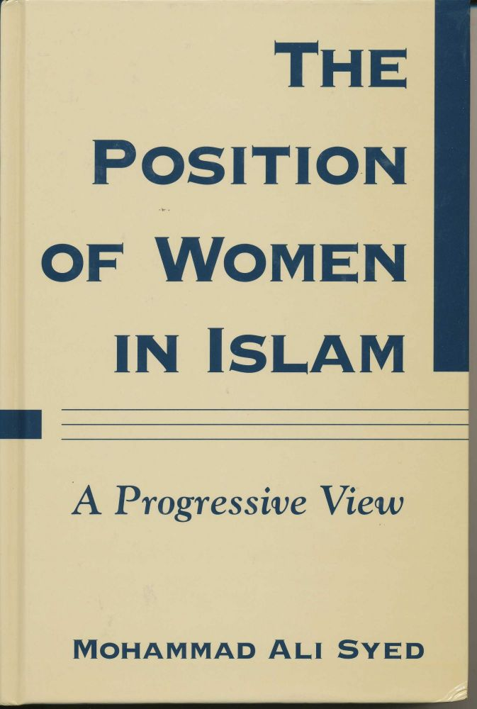 The Position of Women in Islam. Mohammad Ali SYED.