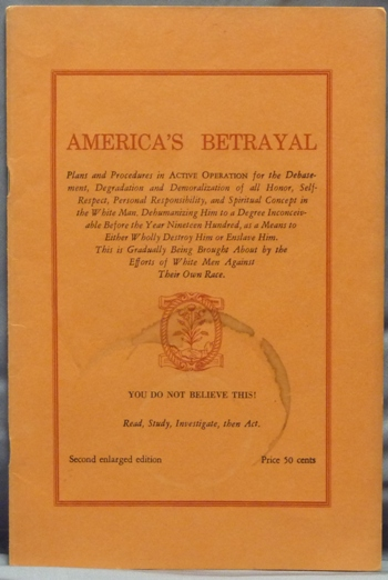 America's Betrayal. Is America, our America, the Home of a Once Proud, Cultured and Highly successful People, Doomed, as so Many Fear? Swinburne R. CLYMER, Aleister Crowley - related material.