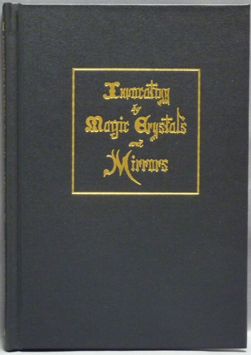 Invocating by Magic Crystals and Mirrors. Edited and, R. A. Gilbert.