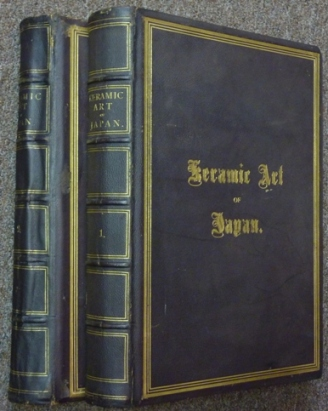 The Keramic Art of Japan [ Two Volumes ]. George Ashdown AUDSLEY, James Lord Bowes.