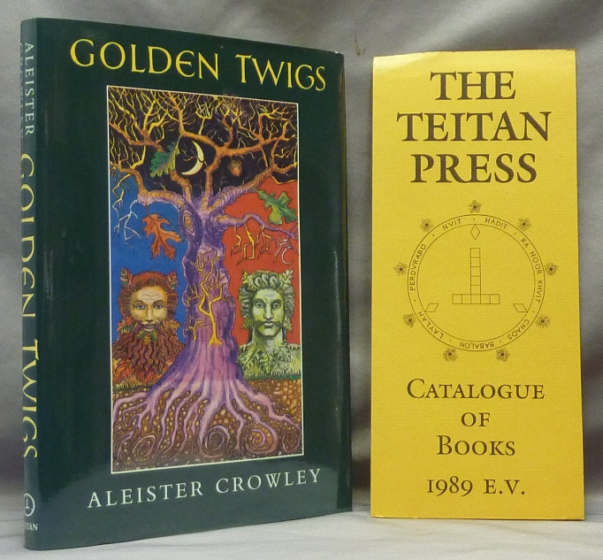 Golden Twigs. Aleister CROWLEY, Edited, Martin P. Starr.