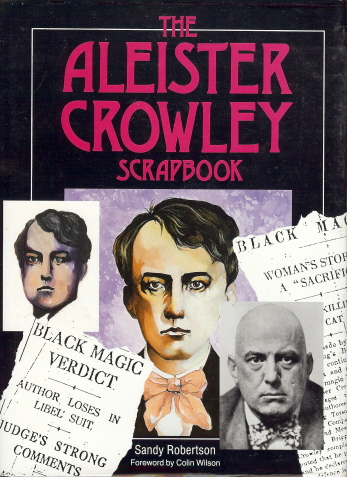 The Aleister Crowley Scrapbook. Sandy ROBERTSON, Colin Wilson, signed etc Inscribed.