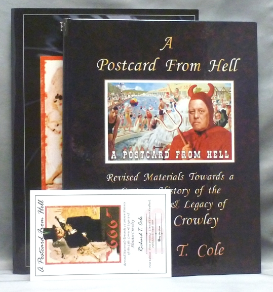 "A Postcard From Hell, Revised Materials Towards a Cartoon History of the Life, Loves & Legacy of Aleister Crowley [ with ] ""From Crowley With Love, 666, The F.B.I. Files"" Richard T. COLE, Signed, Aleister related CROWLEY."