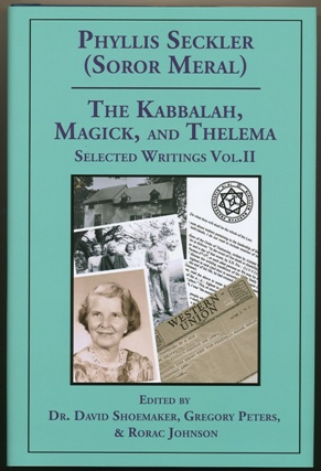 The Kabbalah, Magick, and Thelema. Selected Writings. Volume II. Phyllis SECKLER, Lon Milo DuQuette, Aleister Crowley: related works, Gregory Peters David Shoemaker, Rorac Johnson.