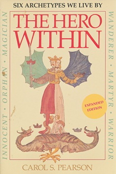 The Hero Within: Six Archetypes We Live By. Carol S. PEARSON.