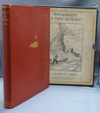 Whaleships of New Bedford: Sixty Plates ( from drawings by Clifford W. Ashley ). Clifford W. ASHLEY, Franklin D. Roosevelt.