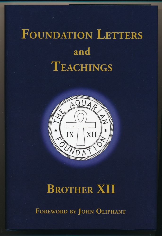 Foundation Letters and Teachings. Brother XII ., John Oliphant, Brother Twelve: pseud of Edward Arthur Wilson.