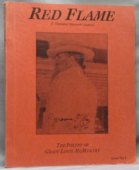 Red Flame a Thelemic Research Journal. Issue No. 1: The Poetry of Grady Louis McMurtry. Grady Louis J. Edward McMURTRY, Marlene Cornelius, Aleister Crowley: related works.