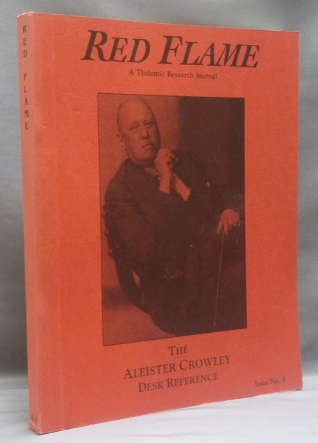 Red Flame a Thelemic Research Journal. Issue No. 4 The Aleister Crowley Desk Reference. Aleister related CROWLEY, J. Edward and Marlene CORNELIUS.