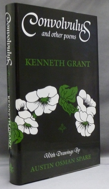 Convolvulus and Other Poems. Kenneth GRANT, Signed., Austin Osman Spare, Associate of Aleister Crowley.