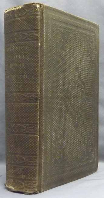 Missionary Travels and Researches in South Africa: Including a Sketch of Sixteen years' Residence in the Interior of Africa and a Journey from the Cape of Good Hope to Loanda on the West Coast; Thence Across the Continent, Down the River Zambesi to the Eastern Ocean. David LIVINGSTONE.