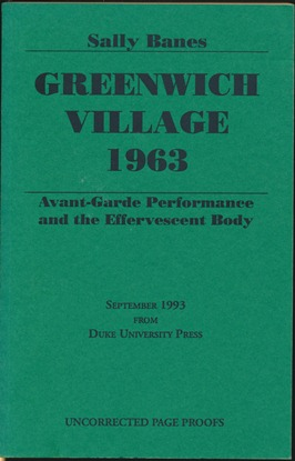 Greenwich Village 1963: Avant-Garde Performance and the Effervescent Body [uncorrected proof copy]. Sally BANES.