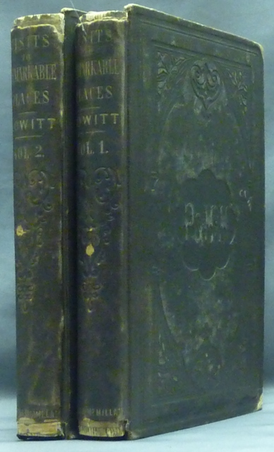 Visits to Remarkable Places; Old Halls, Battle Fields, and Scenes Illustrative of Striking Passages in English History and Poetry - First Series ( 2 volumes ). HISTORY, William HOWITT.