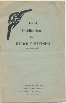 List of Publications by Rudolf Steiner and other authors. Rudolf STEINER.
