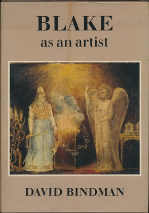 Blake as an artist. David BINDMAN, William BLAKE.