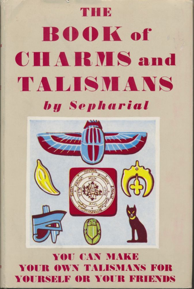 The Book of Charms and Talismans. SEPHARIAL, Walter Gorn Old.