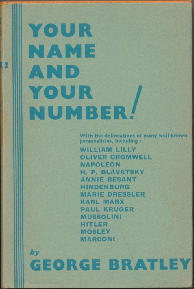 Your Name and Your Number! An Index to Character and Fate. George BRATLEY.