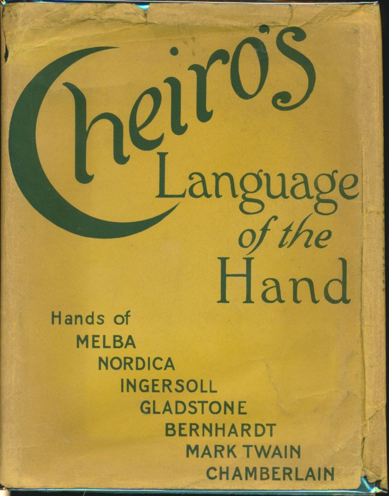 Cheiro's Language of the Hand: A Complete Practical Work on the Sciences of Cheirognomy and Cheiromancy containing the System and Experience of Cheiro. With the impressions of the hands of many outstanding celebrities. CHEIRO, Count Louis Harmon.