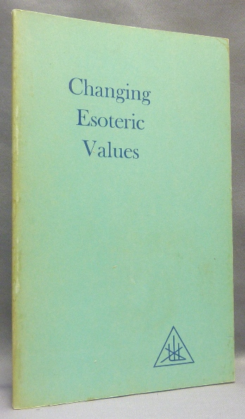 Changing Esoteric Values. Foster BAILEY.