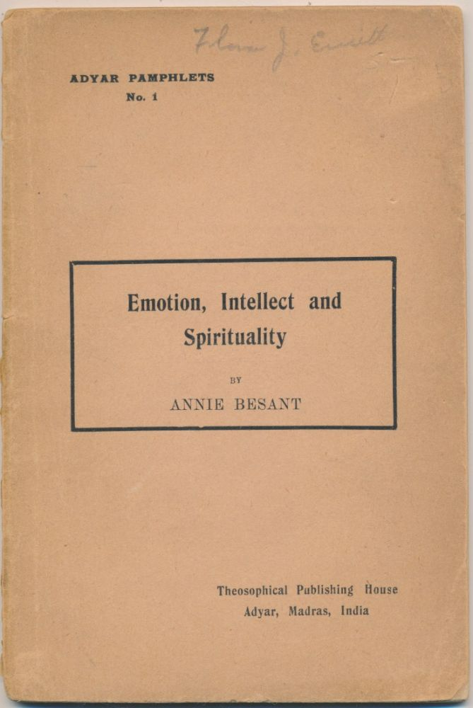 Emotion, Intellect and Spirituality (Adyar Pamphlets No. 1). Annie BESANT.