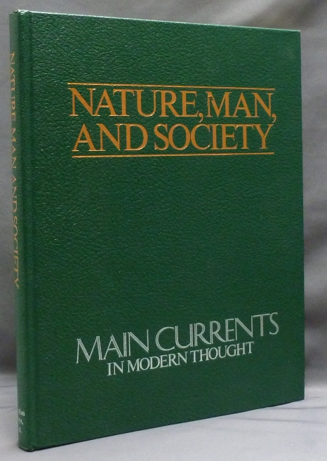 Nature, Man and Society. Main Currents in Modern Thought. Henry MARGENEAU, Emily B. Sellon, contributors.