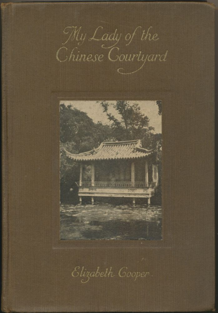 My Lady of the Chinese Courtyard. Elizabeth COOPER.