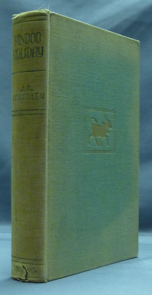 Hindoo Holiday: An Indian Journal. J. R. ACKERLEY.