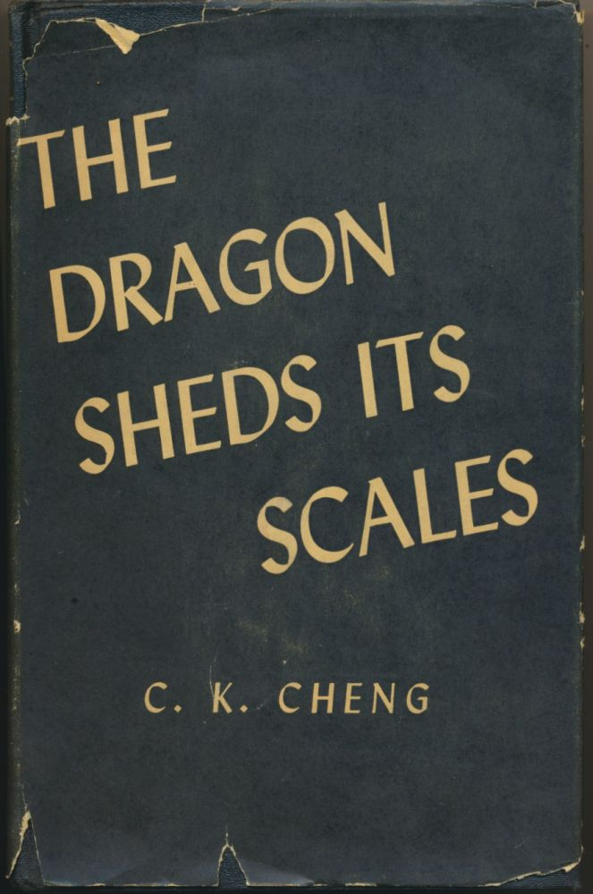 The Dragon Sheds Its Scales. C. K. CHENG, Jesse F. Steiner.