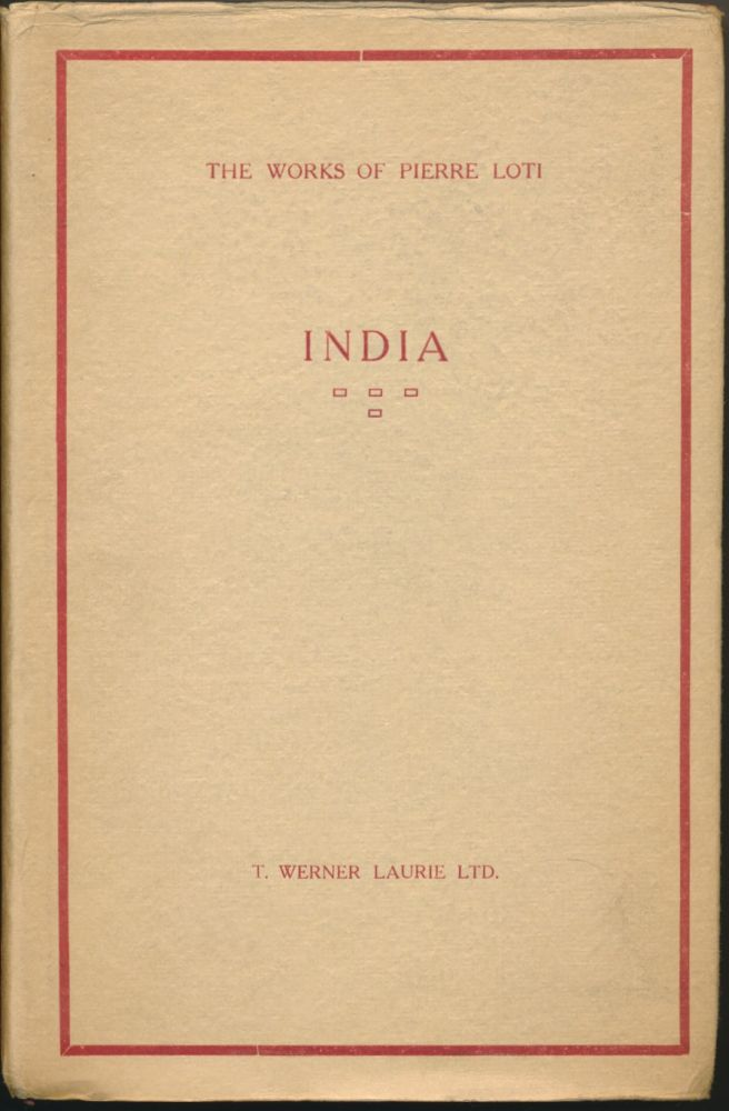 India ( Uniform Library Edition of The Works of Pierre Loti ). George A. F. Inman., Robert Harborough Sherard.