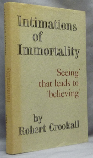 """Intimations of Immortality: """"Seeing"""" that led to """"Believing"""" Robert CROOKALL."""