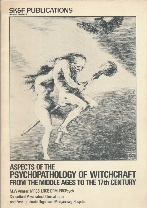 Aspects of Psychopathology of Witchcraft From the Middle Ages to the 17th Century; SK&F Publications, Volume 2. Number 8. Witchcraft, M. W. ANNEAR.