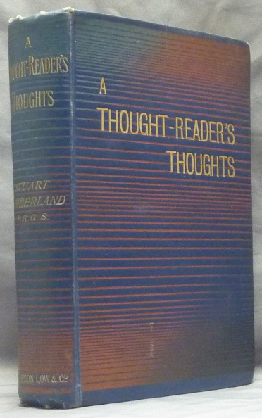 A Thought-Reader's Thoughts, being the Impressions and Confessions of Stuart Cumberland. Stuart CUMBERLAND.