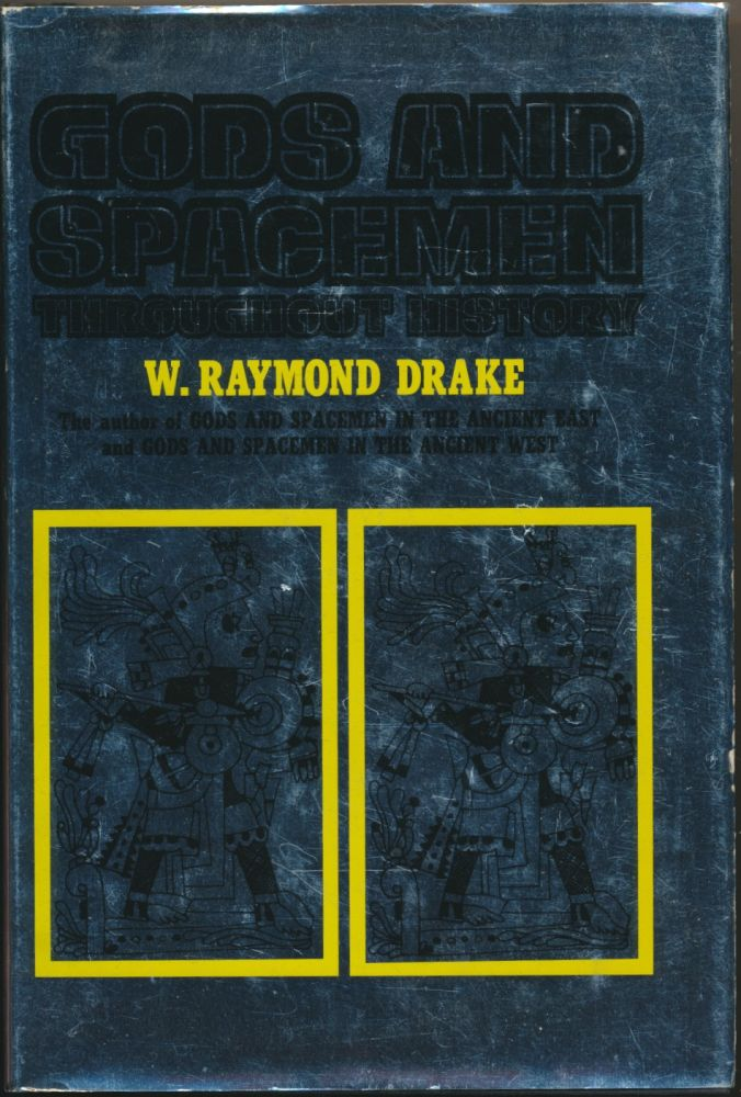 Gods and Spacemen throughout History. W. Raymond DRAKE.