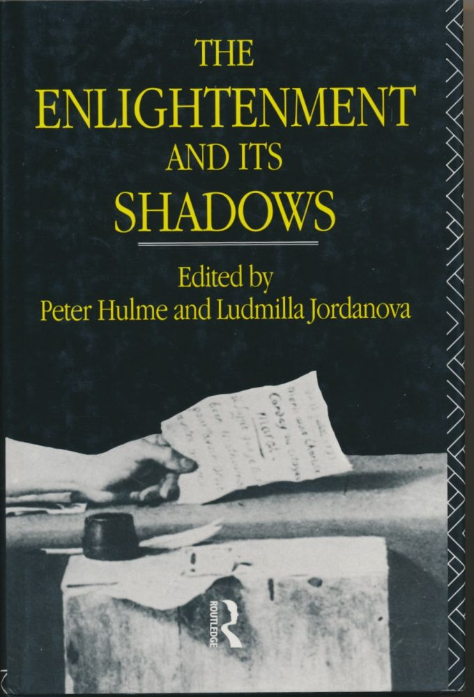 The Enlightenment and Its Shadows. Peter HULME, Ludmilla Jordanova.