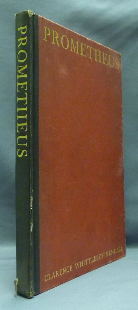 Prometheus - I.: Prometheus Bound of Aeschylus - A Metrical Version; II.: Prometheus Unbound. Clarence W. MENDELL, signed.