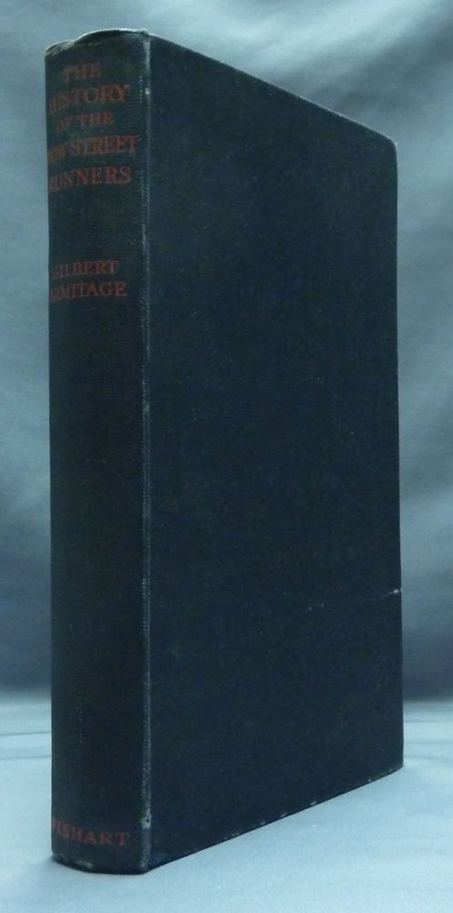 The History of The Bow Street Runners 1729 - 1829. Gilbert ARMITAGE.