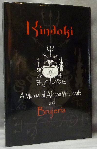 Kindoki. A Manual of African Witchcraft and Brujeria. Afefe OGO.