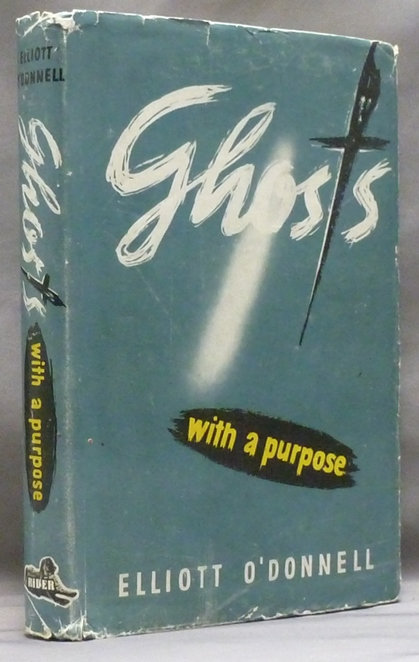 Ghosts with a Purpose. Ghosts, Elliott O'DONNELL.