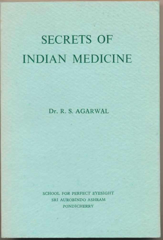 Secrets of Indian Medicine. Dr. R. S. AGARWAL.