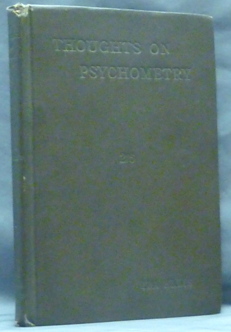 Thoughts on Psychometry: The Science of Psychometry explained in the Form of Question and Answer. Ida ELLIS.