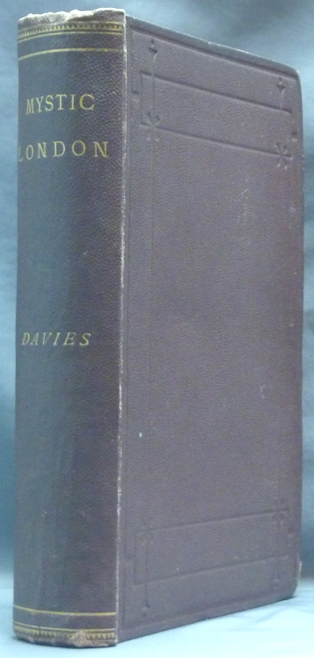 Mystic London; or, Phases of Occult life in the Metropolis. Rev. Charles Maurice DAVIES.