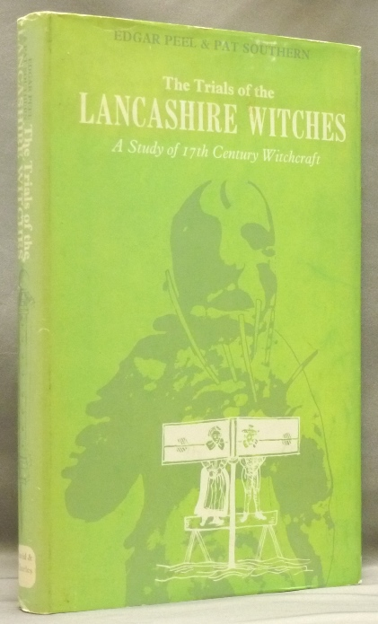 The Trials of the Lancashire Witches: A Study of 17th Century Witchcraft. PEEL Edgar, Pat SOUTHERN.