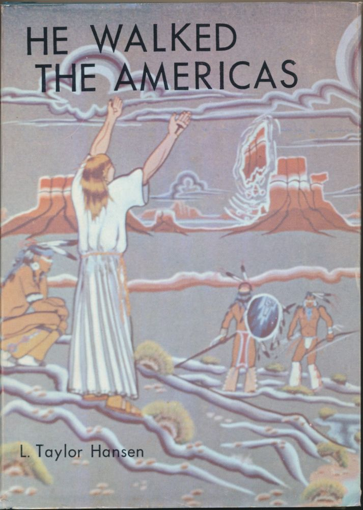 He Walked the Americas. L. Taylor HANSEN.