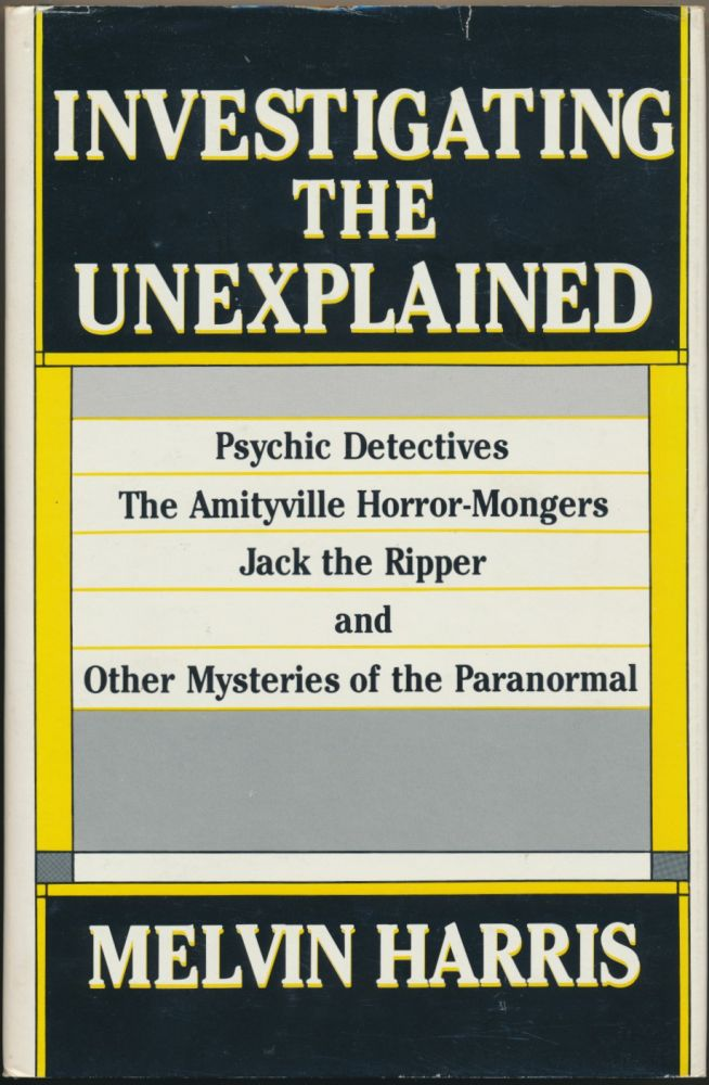 Investigating the Unexplained. Melvin HARRIS.
